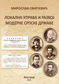 THE ORIGINS OF LOCAL GOVERNMENT AND THE DEVELOPMENT OF THE MODERN SERBIAN STATE