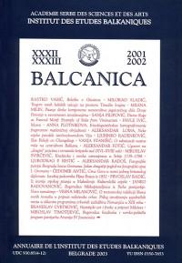 BALCANICA - Annuaire de l'Institut des Etudes Balkaniques XXXII-XXXIII (2001-2002)