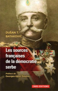 Les sources françaises de la démocratie serbe (1804-1914)