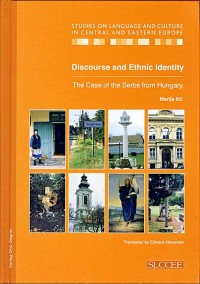 Discourse and Ethnic Identity: The Case of the Serbs from Hungary